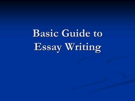 Basic guide for essay writing